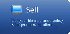 Sell - List your policy, review offers and sell your policy